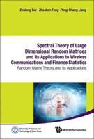 Cover image for Spectral theory of large dimensional random matrices and its applications to wireless communications and finance statistics : random matrix theory and its applications
