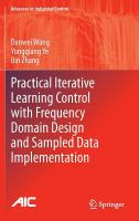 Cover image for Practical iterative learning control with frequency domain design and sampled data implementation