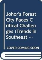 Cover image for JOHOR'S FOREST CITY FACES CRITICAL CHALLENGES