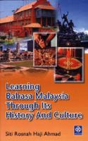 Cover image for Learning Bahasa Malaysia through its history and culture