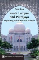 Cover image for Kuala Lumpur and Putrajaya : negotiating urban space in Malaysia