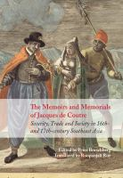 Cover image for The memoirs and memorials of Jacques de Couture  : security, trade, and society in 16th and 17th-Century Southeast Asia