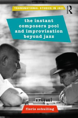 Cover of the Instant Composers Pool and Improvisation beyond Jazz