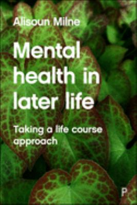 Mental health in later life : taking a life course approach