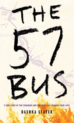 Cover image for The 57 bus [large print] : a true story of two teenagers and the crime that changed their lives