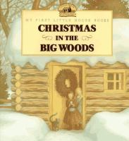 Cover image for Christmas in the Big Woods : adapted from the Little house books by Laura Ingalls Wilder