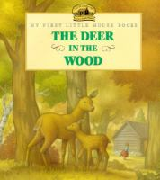 Cover image for The deer in the wood : adapted from the Little house books by Laura Ingalls Wilder