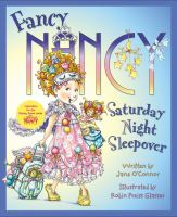 Cover image for Fancy Nancy : Saturday night sleepover