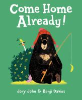 Cover image for Come home already!