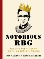 Cover image for Notorious RBG : the life and times of Ruth Bader Ginsburg
