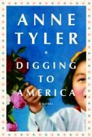 Cover image for Digging to America : a novel