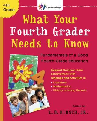 Cover image for What your fourth grader needs to know : fundamentals of a good fourth-grade education
