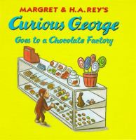 Cover image for Margret & H.A. Rey's Curious George goes to a chocolate factory