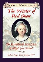 Cover image for The winter of red snow : the Revolutionary War diary of Abigail Jane Stewart