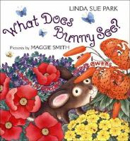 Cover image for What does Bunny see? : a book of colors and flowers