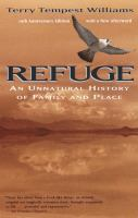 Cover image for Refuge : an unnatural history of family and place