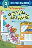Cover image for The Berenstain Bears catch the bus