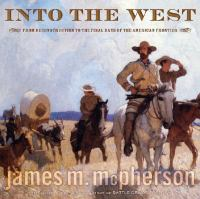 Cover image for Into the West : from Reconstruction to the final days of the American frontier