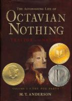 Cover image for The astonishing life of Octavian Nothing : traitor to the nation