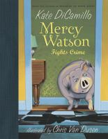 Cover image for Mercy Watson fights crime