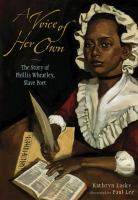 Cover image for A voice of her own : the story of Phillis Wheatley, slave poet