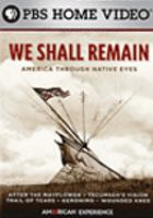 Cover image for We shall remain America through native eyes