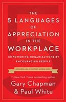 Cover image for The 5 languages of appreciation in the workplace : empowering organizations by encouraging people