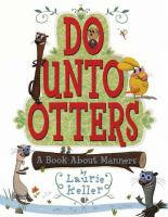 Cover image for Do unto otters : a book about manners