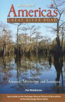 Cover image for Discover! America's Great River Road. Volume 4 : Arkansas, Mississippi, and Louisiana
