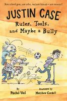 Cover image for Justin Case : rules, tools, and maybe a bully