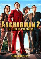 Cover image for Anchorman. 2 : the legend continues