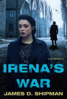 Cover image for Irena's war : a novel
