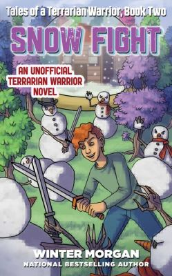 Cover image for Snow fight : an unofficial Terrarian warrior novel