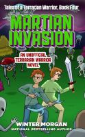 Cover image for Martian invasion : an unofficial Terrarian warrior novel