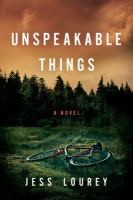 Cover image for Unspeakable things : a novel