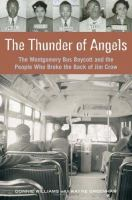 Cover image for The thunder of angels : the Montgomery bus boycott and the people who broke the back of Jim Crow