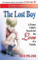 Cover image for The lost boy : a foster child's search for the love of a family
