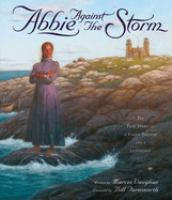Cover image for Abbie against the storm : the true story of a young heroine and a lighthouse