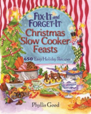 Cover image for Fix-it and forget-it Christmas slow cooker feasts : 650 easy holiday recipes