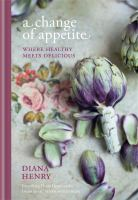 Cover image for A change of appetite : where healthy meets delicious