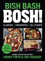 Cover image for Bish bash bosh! : your favorites, all plants