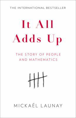 Cover image for It all adds up : the story of people and mathematics