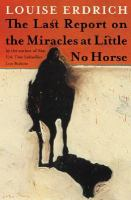 Cover image for The last report on the miracles at Little No Horse