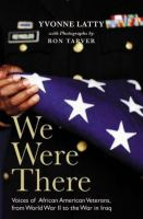 Cover image for We were there : voices of African American veterans, from World War II to the War in Iraq