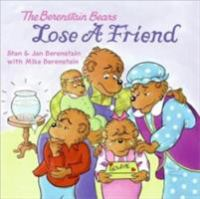 Cover image for The Berenstain Bears lose a friend