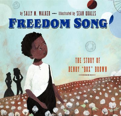 "Cover image for Freedom song : the story of Henry ""Box"" Brown"