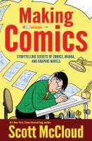 Cover image for Making comics : storytelling secrets of comics, manga and graphic novels