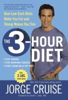 Cover image for The 3-hour diet : how low-carb diets make you fat and timing makes you thin