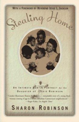 Cover image for Stealing home : an intimate family portrait by the daughter of Jackie Robinson