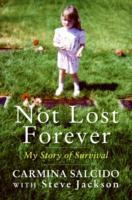 Cover image for Not lost forever : my story of survival